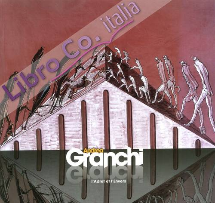 Andrea Granchi. L'Adret Et l'Envers.