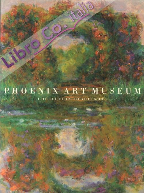 Phoenix Art Museum. Collection Highlights.