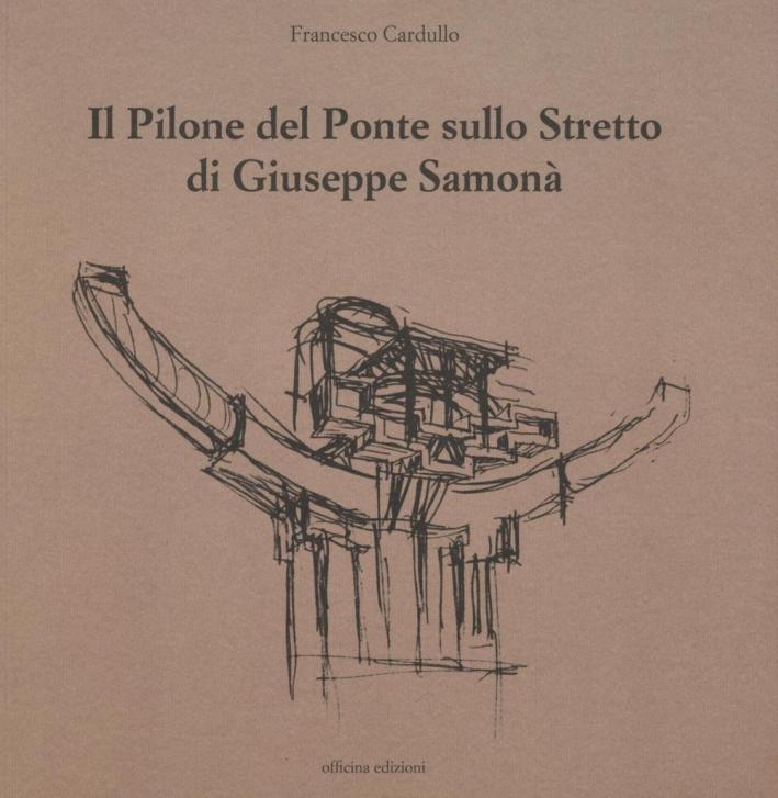 Il Pilone del Ponte sullo Stretto di Giuseppe Samona.