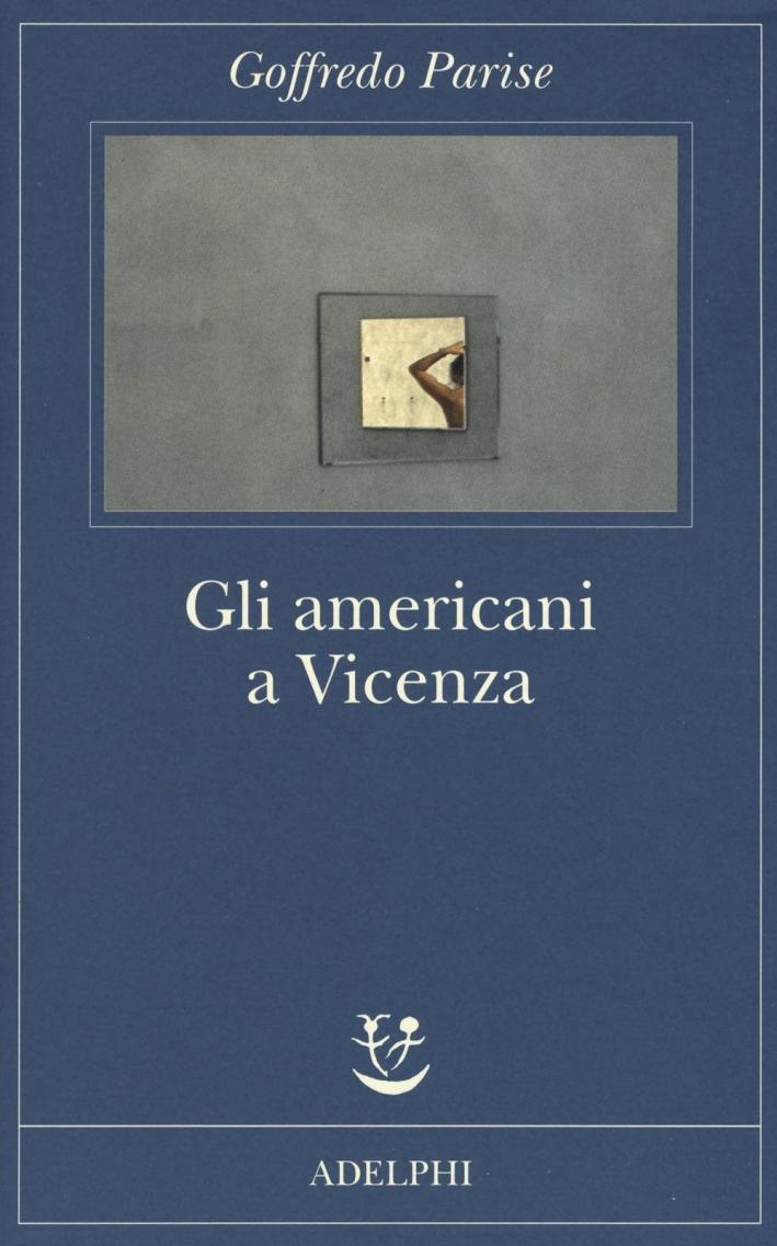 Gli americani a Vicenza e altri racconti 1952-1965.