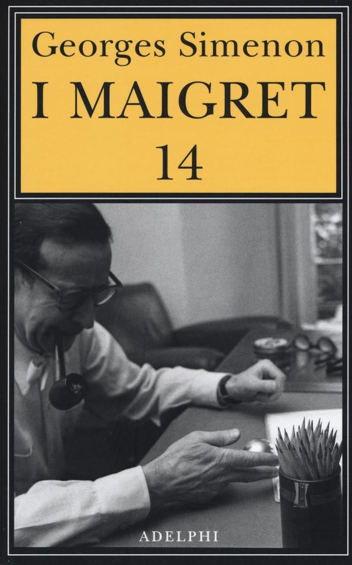 I Maigret: Il ladro di MaigretMaigret a VichyMaigret è prudenteL'amico d'infanzia di MaigretMaigret e l'omicida di Rue Popincourt. Vol. 14.