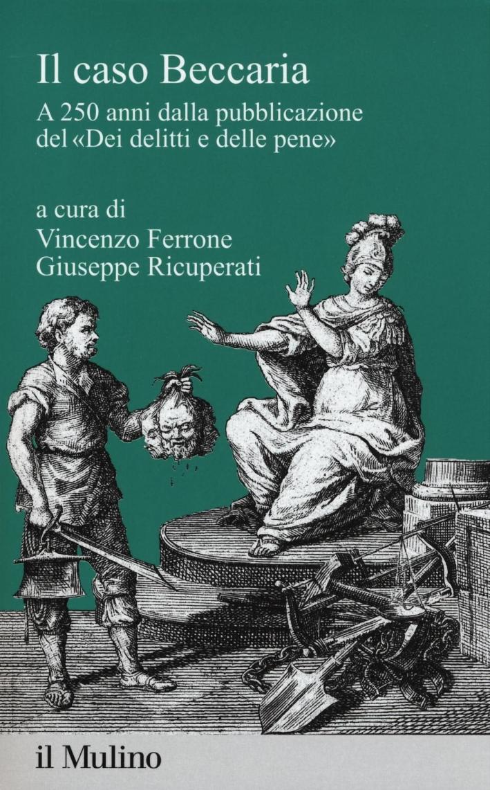 Il caso Beccaria. A 250 anni dalla pubblicazione del