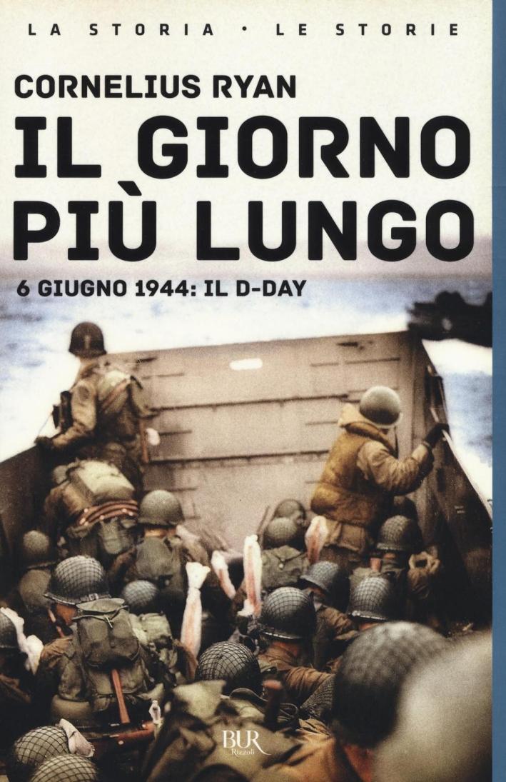 Il giorno più lungo. 6 giugno 1944: il D-day.