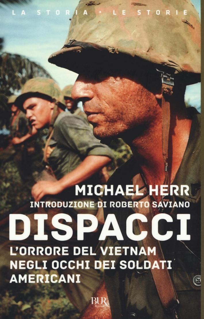 Dispacci. L'orrore del Vietnam. Negli occhi dei soldati americani.