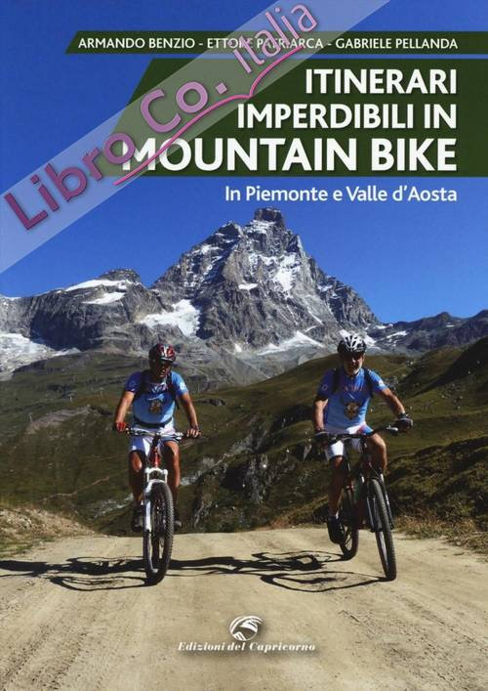 Itinerari imperdibili in mountain bike in Piemonte e Valle d'Aosta.