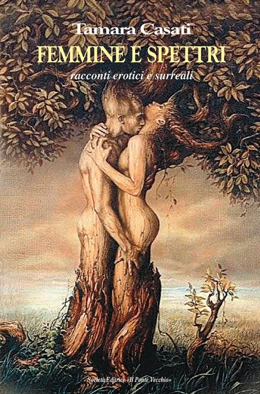Femmine e spettri. Racconti erotici e surreali.