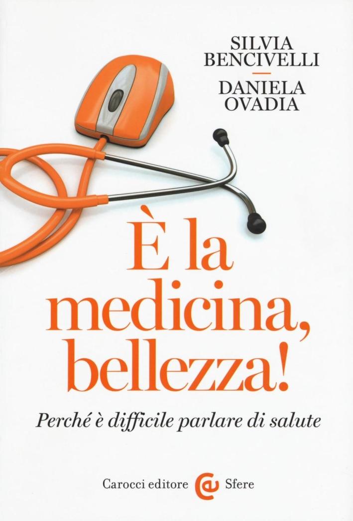 È la medicina, bellezza!