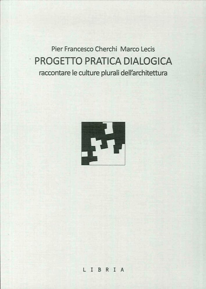 Progetto Pratica Dialogica. Raccontare le Culture Plurali dell'Architettura.