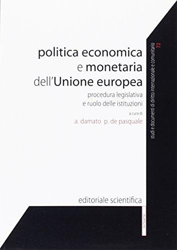 Politica economica e monetaria dell'Unione europea. Procedura legislativa e ruolo delle istituzioni.