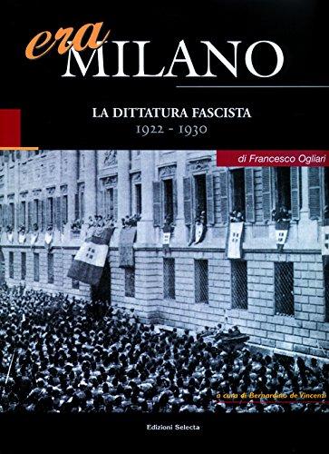 Era Milano. Vol. 2: La dittatura fascista (1922-1930).