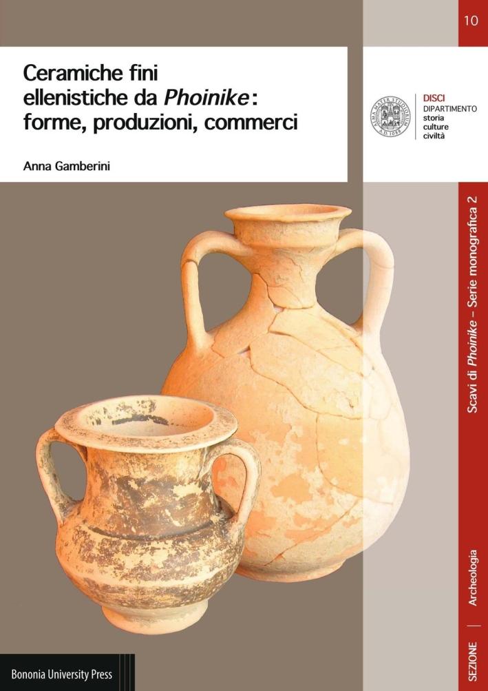 Ceramiche fini ellenistiche da Phoinike. Forme, produzioni, commerci.