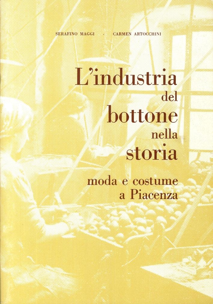 L'Industria del Bottone nella Storia. Moda e Costume a Piacenza.