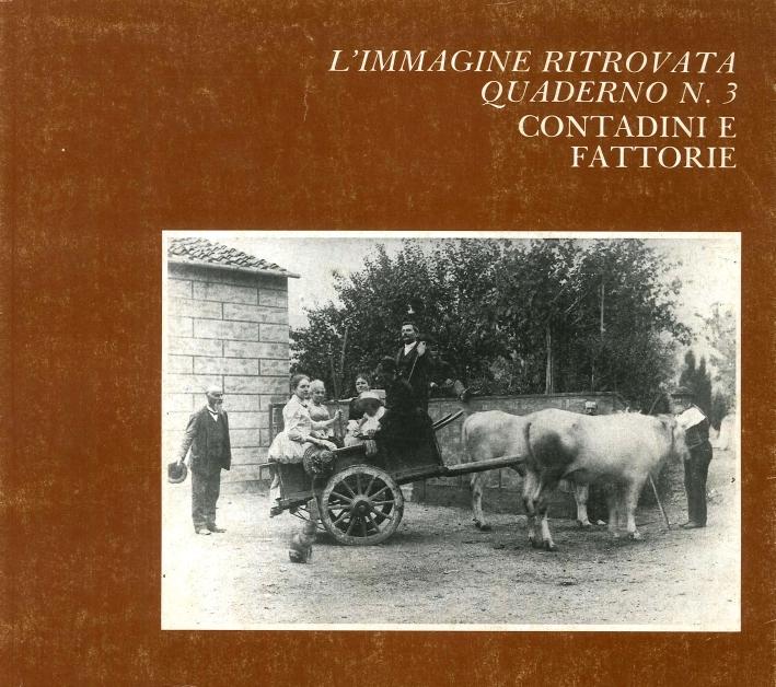 L'Immagine Ritrovata Quaderno N. 3 Contadini e Fattorie.