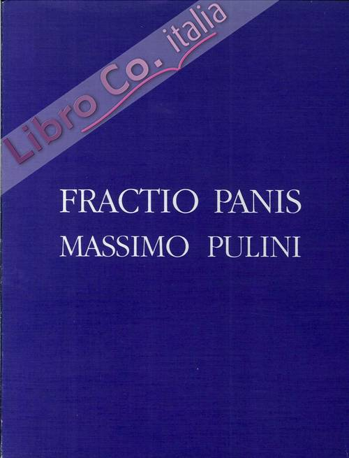 Fractio Panis. Massimo Pulini.