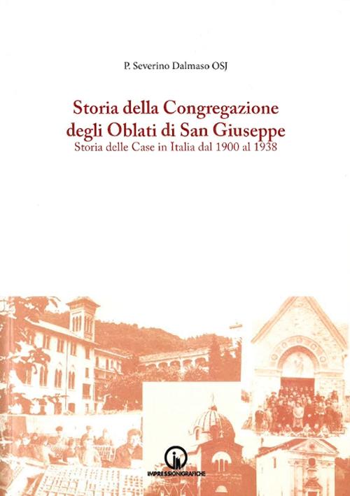 Storia della Congregazione degli Oblati di San Giuseppe. Storia delle case in Italia del 1900 al 1940. Vol. 2.