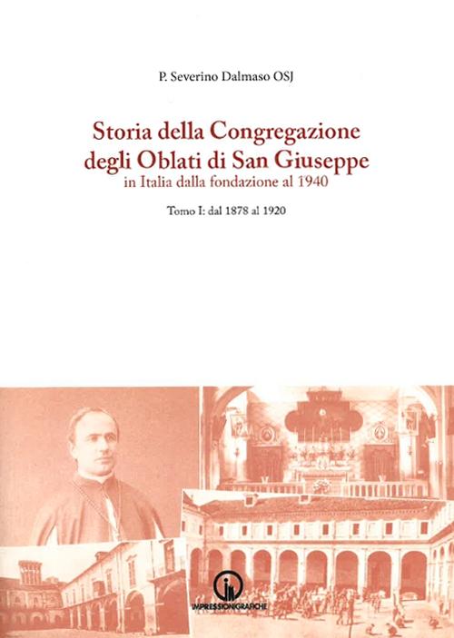 Storia della Congregazione degli Oblati di San Giuseppe in Italia dalla fondazione al 1940. Vol. 1.