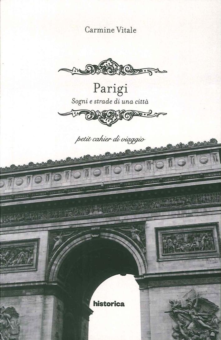 Parigi. Sogni e Strade di una Città.