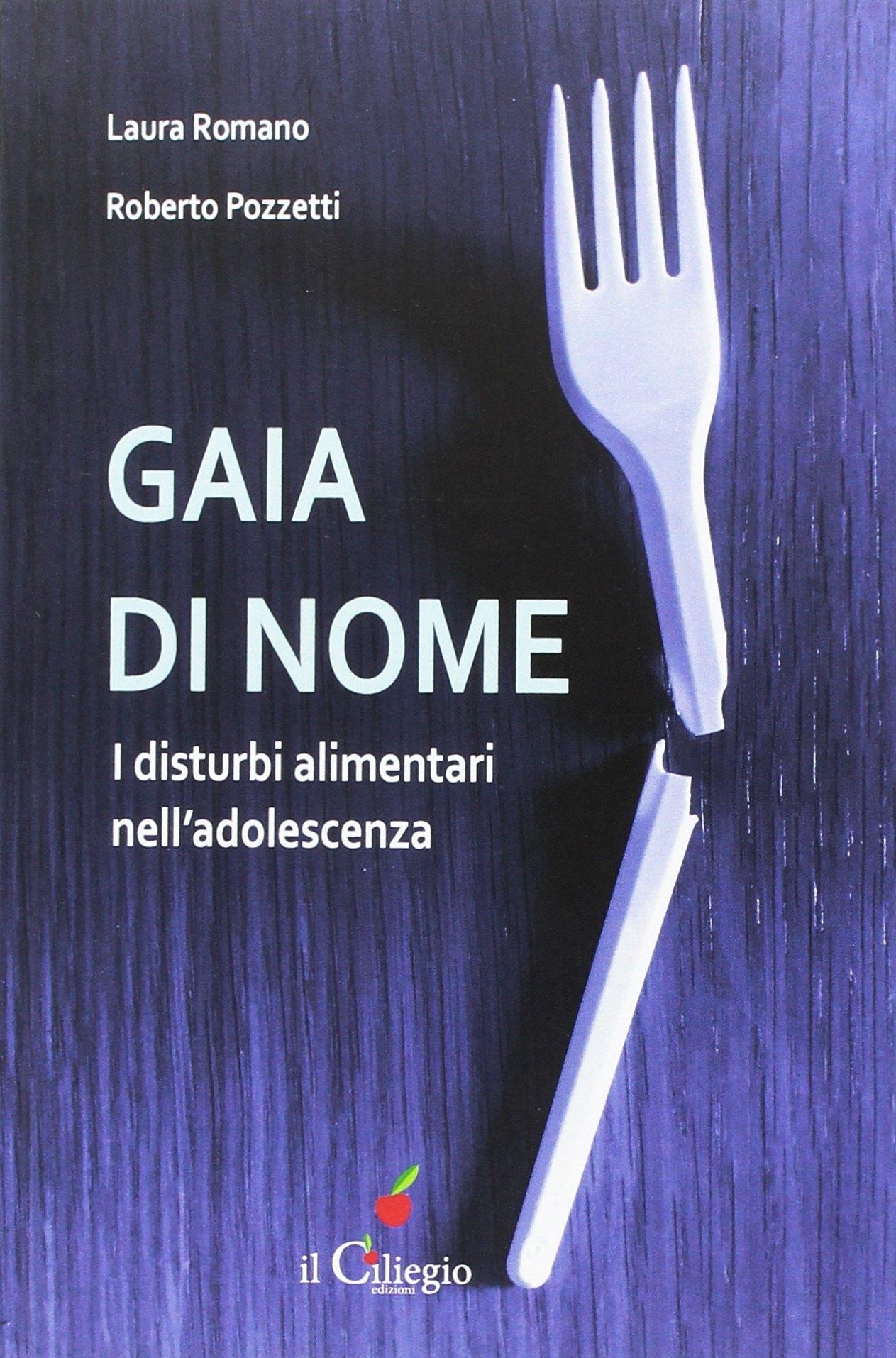 Gaia di Nome. I Disturbi Alimentari nell'Adolescenza.