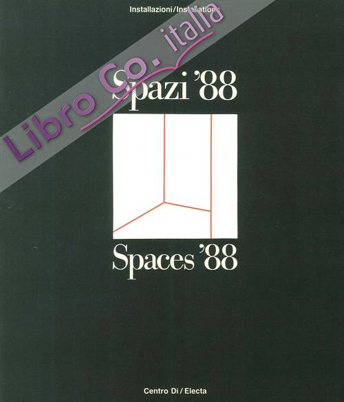 Spazi '88. Spaces '88.