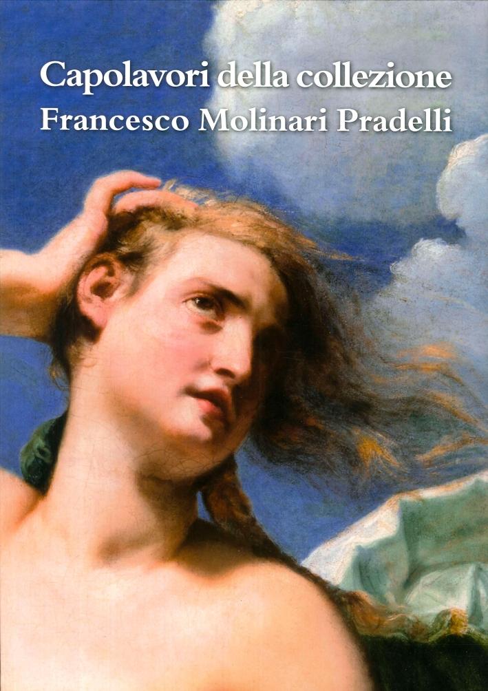 Capolavori della Collezione Francesco Molinari Pradelli