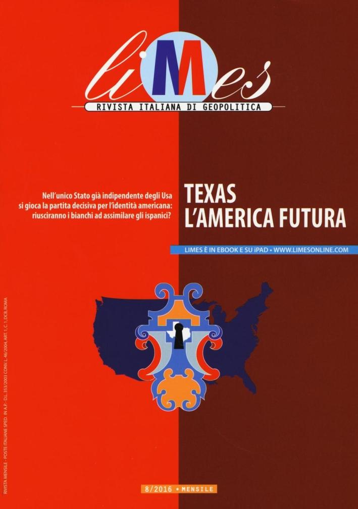 Limes. Rivista italiana di geopolitica (2016). Vol. 8: Texas. L'America futura.