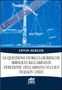 Le Questioni storico giuridiche irrisolte riguardanti l'erezione dell'abbatia nullius di Jasov (1922).