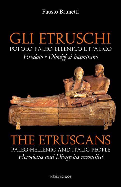 Gli Etruschi. Popolo paleoellenico e italico. Ediz. multilingue.