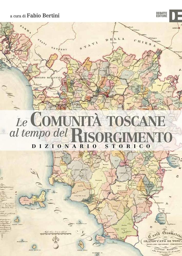 Le Comunità Toscane al Tempo del Risorgimento. Dizionario Storico.