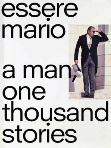 Essere Mario. A Man, One Thousand Stories.
