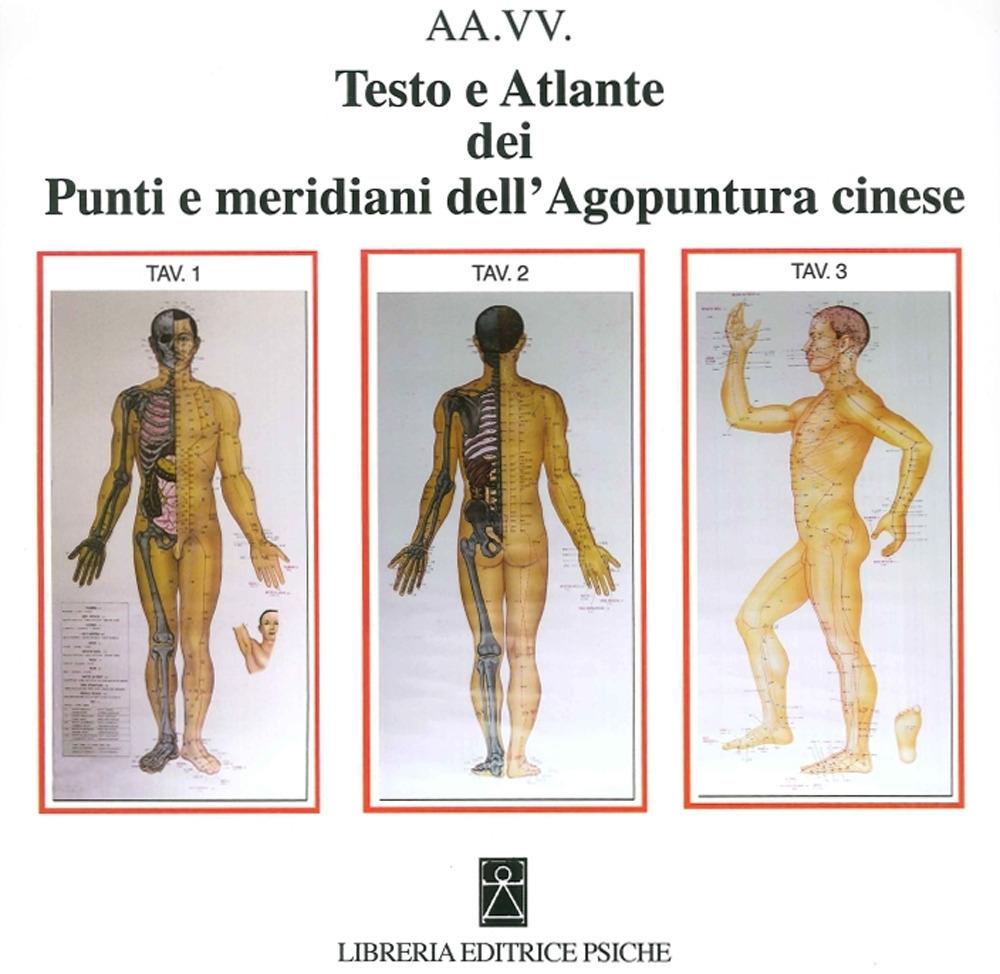 Testo e Atlante. Punti e Meridani dell'Agopuntura Cinese.