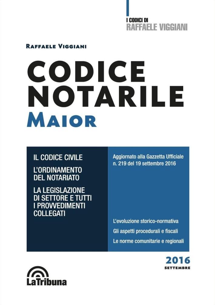Codice notarile Major. Il Codice civile, l'ordinamento del notariato, la legislazione di settore e tutti i provvedimenti collegati L'evoluzione storico-normativa Gli aspetti procedurali e fiscali Le norme comunitarie e regionali.