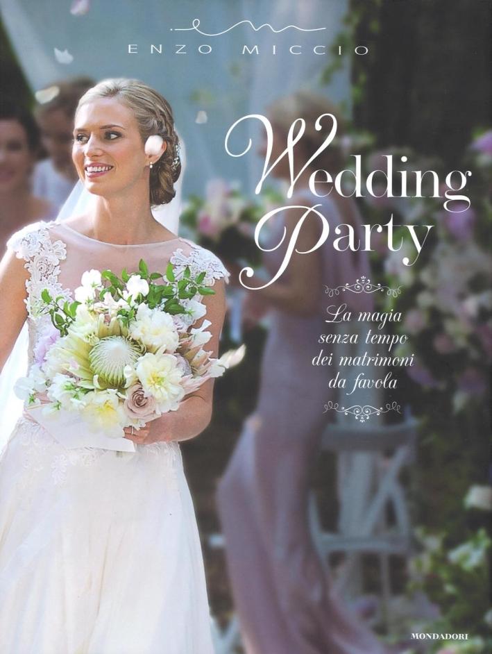 Wedding Party. La magia senza tempo dei matrimoni da favola.