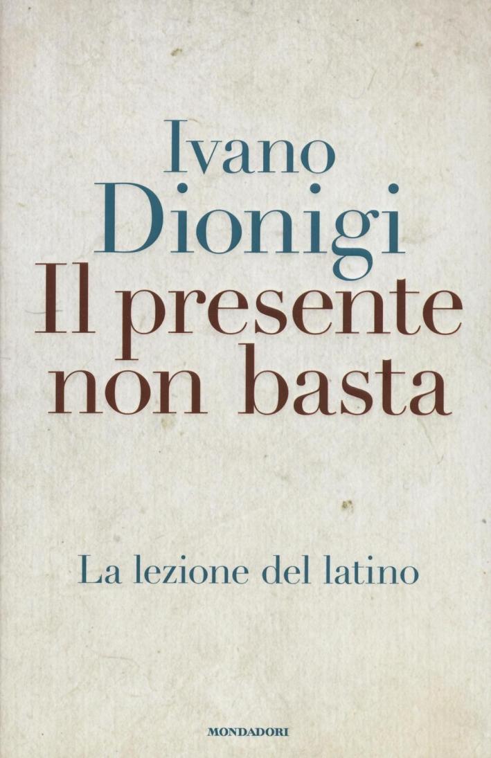 Il presente non basta. La lezione del latino.