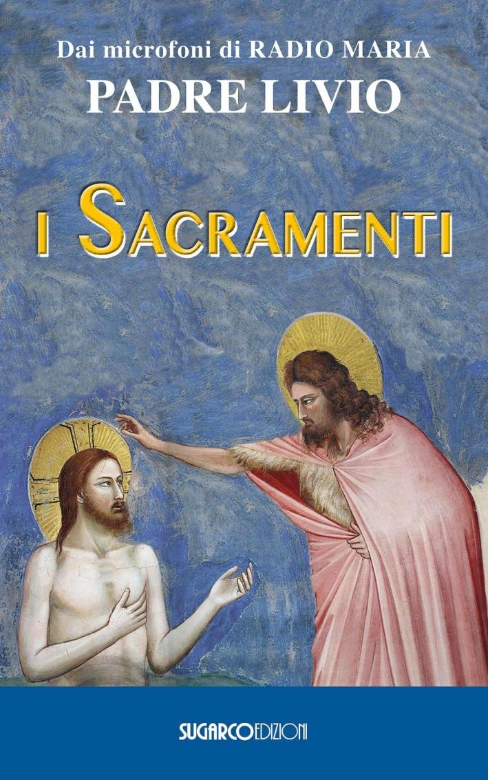 I sacramenti.