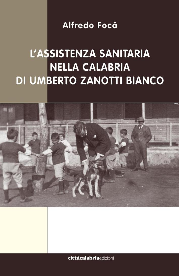 L'Assistenza Sanitaria in Calabria di Umberto Zanotti Bianco.
