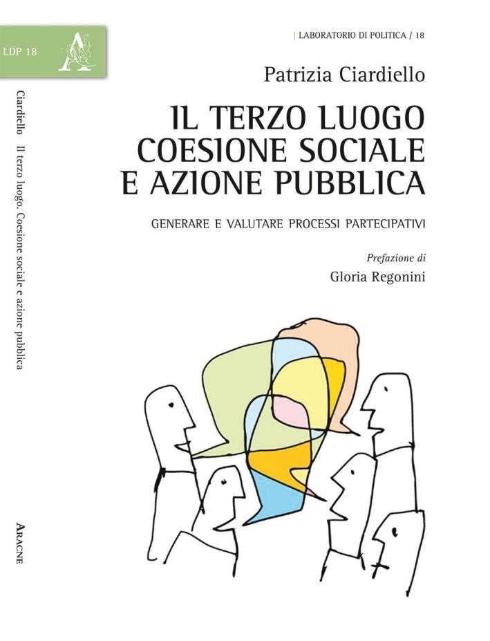 Il terzo luogo: coesione sociale e azione pubblica. Generare e valutare i processi partecipativi.