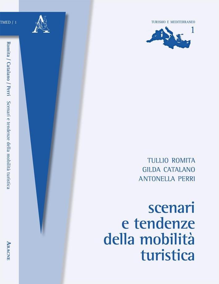 Scenari e tendenze della mobilità turistica.