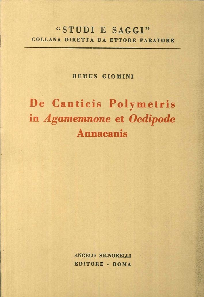 De Canticis Polymetris in Agamemnone Et Oedipode. Annaeanis.
