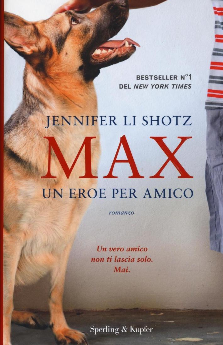 Max. Un eroe per amico.