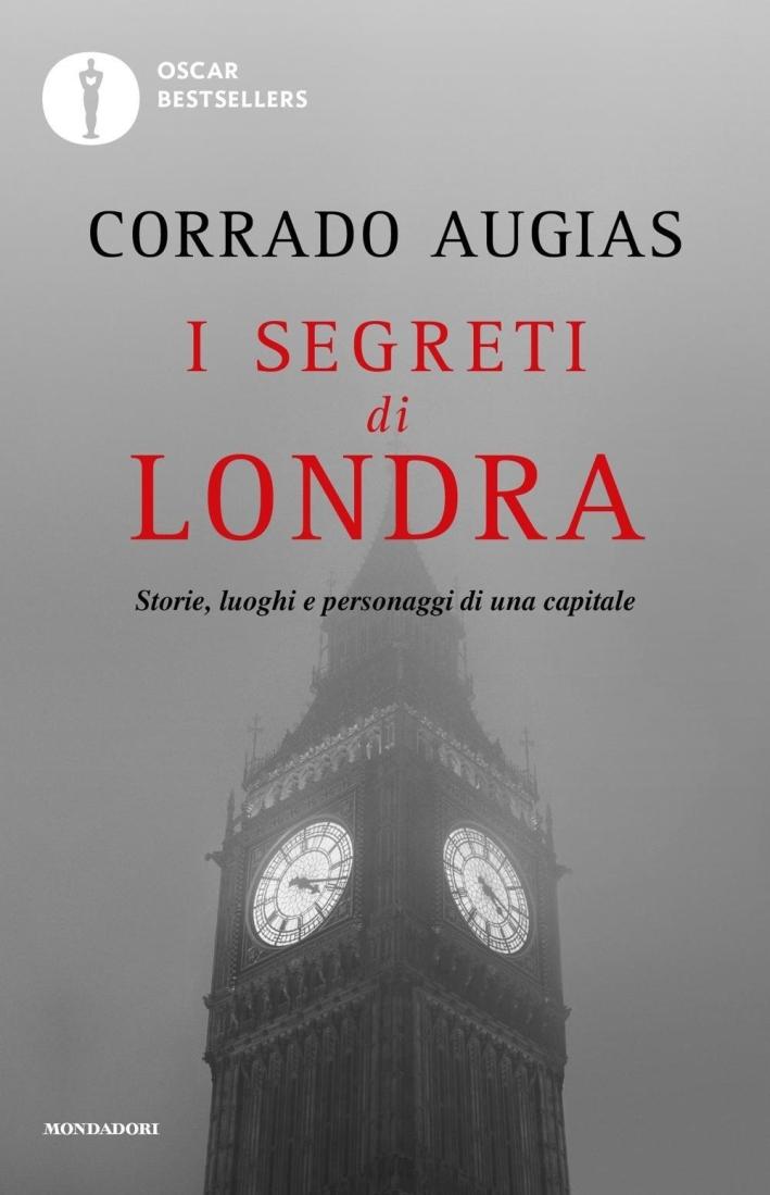 I segreti di Londra. Storie, luoghi e personaggi di una capitale.