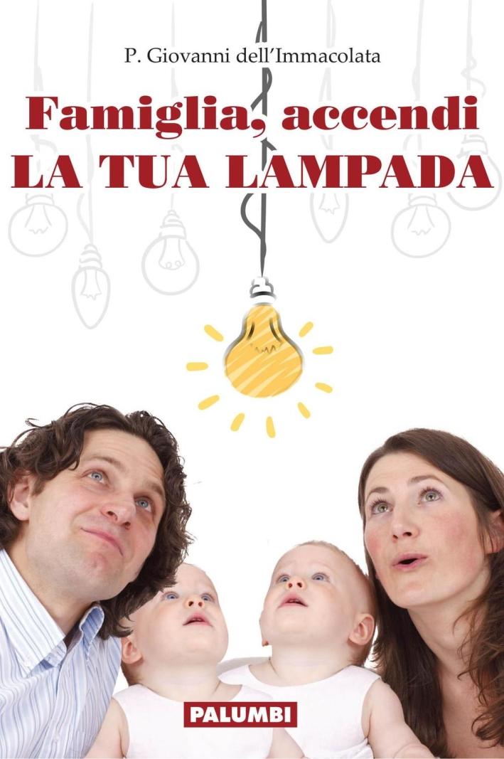 Famiglia, accendi la tua lampada