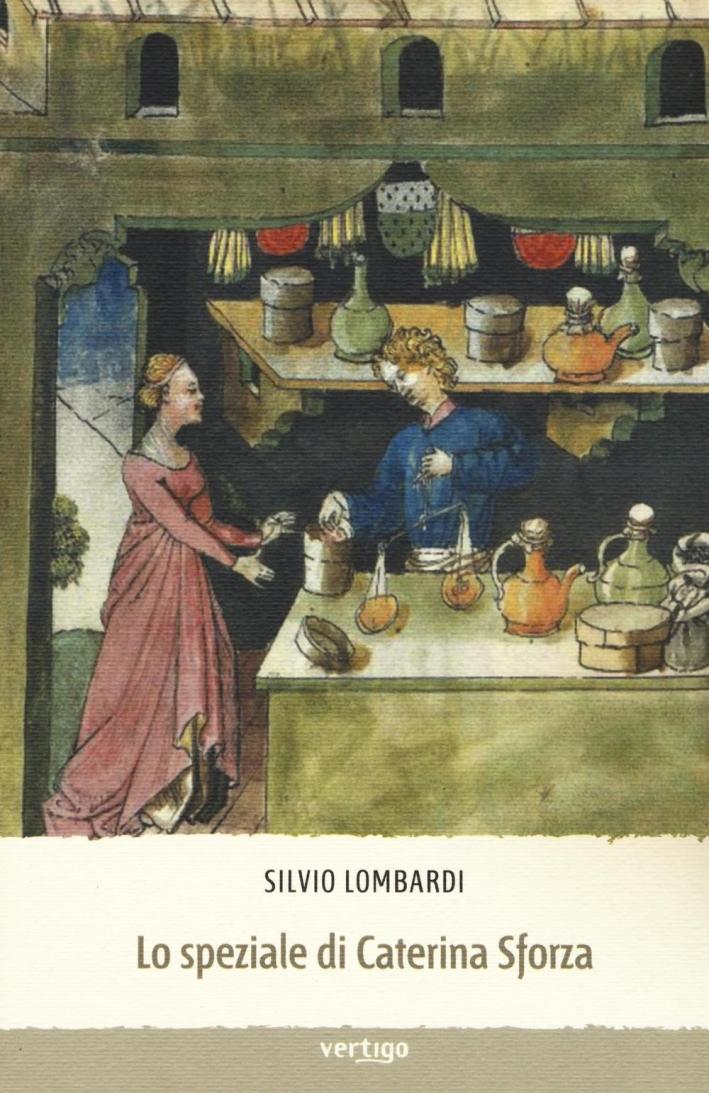 Lo speziale di Caterina Sforza.