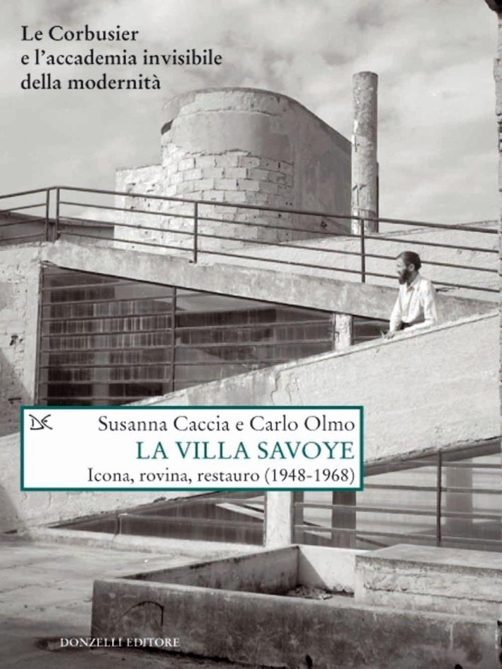 La villa Savoye. Icona, rovina, restauro (1948-1968).