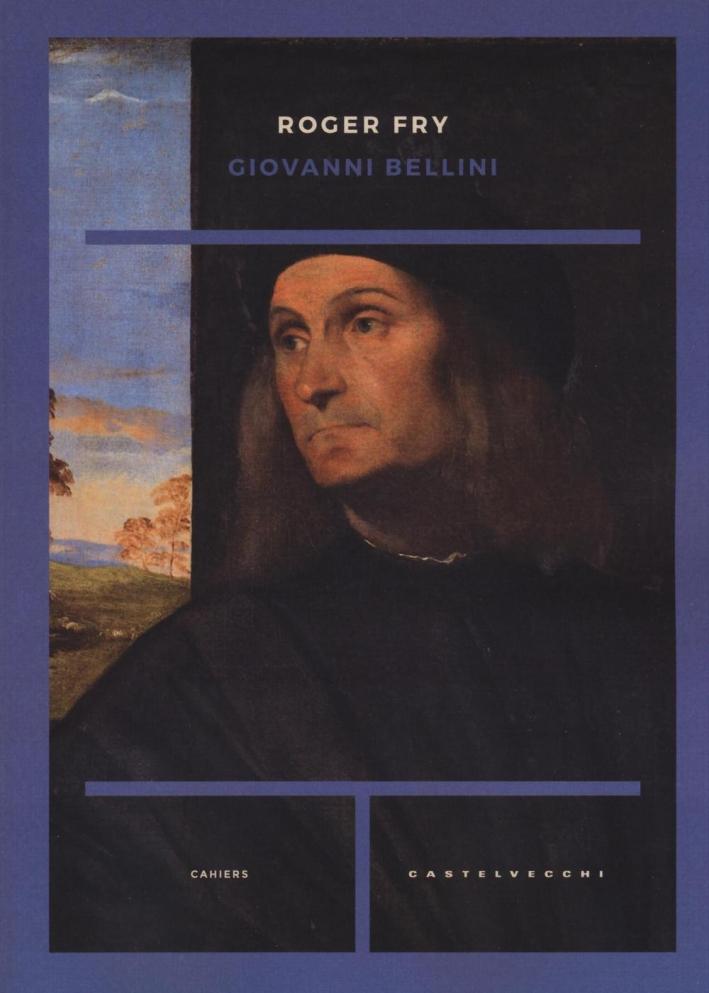 Giovanni Bellini. Ediz. illustrata