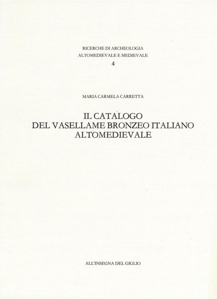 Il catalogo del vasellame bronzeo italiano altomedievale.