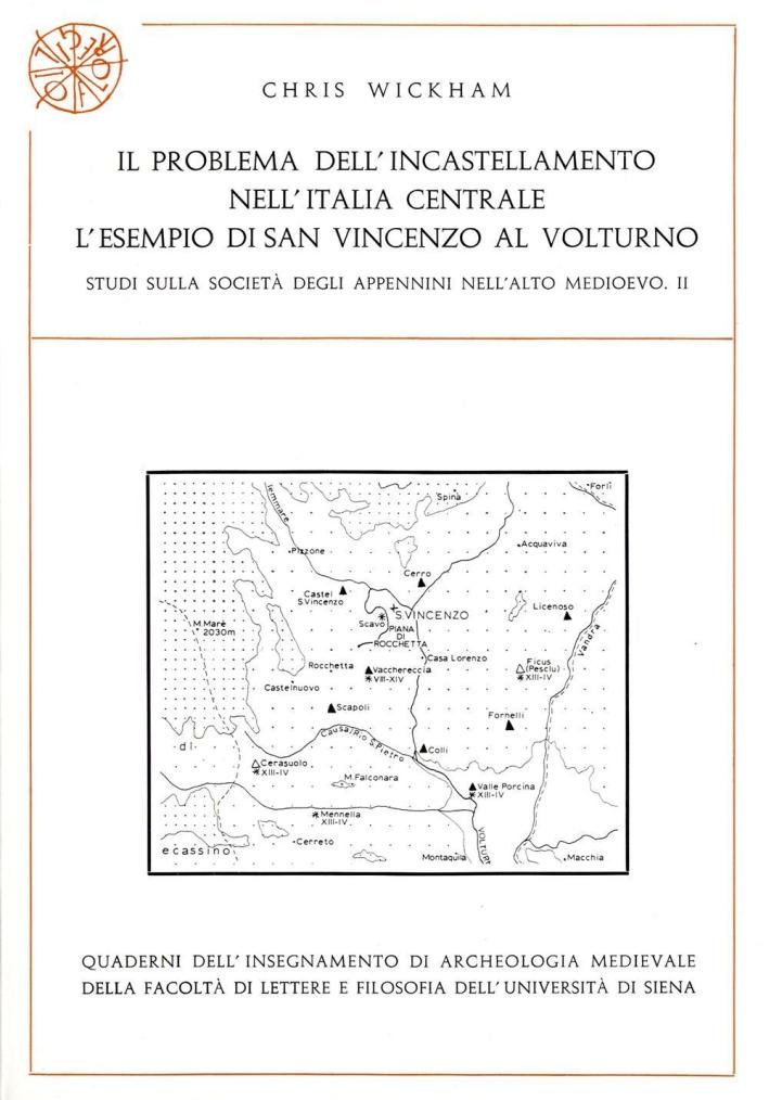 Il problema dell'incastellamento nell'Italia centrale. L'esempio di San Vincenzo al Volturno. Studi sulla società degli Appennini nell'alto Medioevo. Vol. 2.