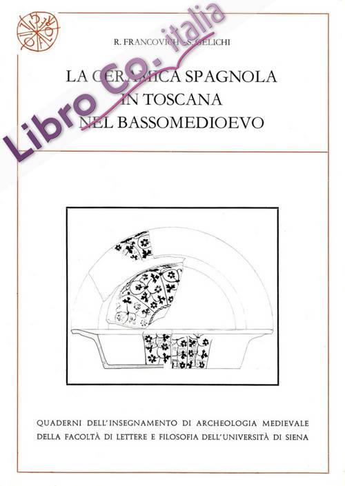La ceramica spagnola in Toscana nel bassomedioevo.