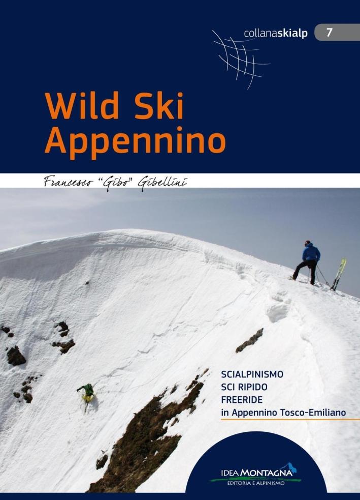 Wild Ski Appennino. Scialpinismo, sci ripido, freeride in Appennino tosco-emiliano.