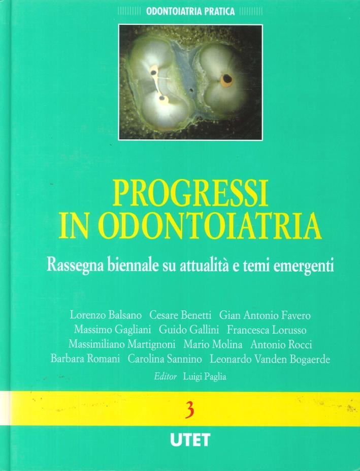 Progressi in Odontoiatria Rassegna Biennale Su Attualità e Temi Emergenti. Vol.3.