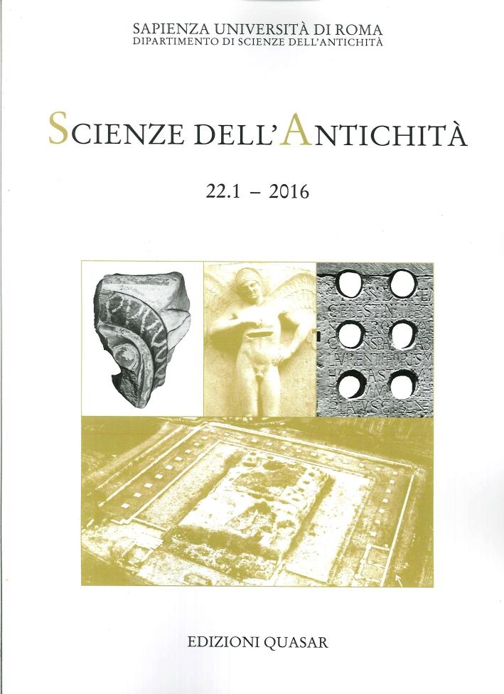 Scienze dell'Antichità. 22.1-2016. Ricerche del Dipartimento.